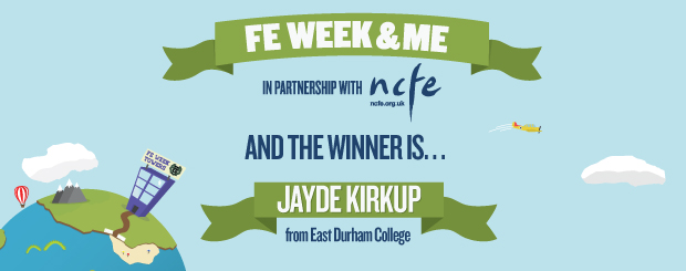 Jayde Kirkup is the FE Week & Me competition winner