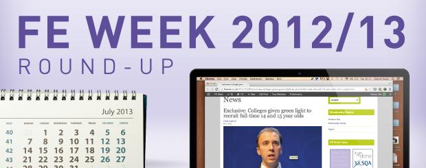 FE Week 2012/13 round-up