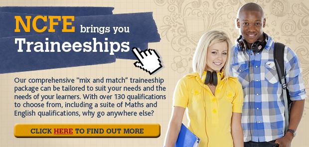 Advertisement: NCFE brings you Traineeships