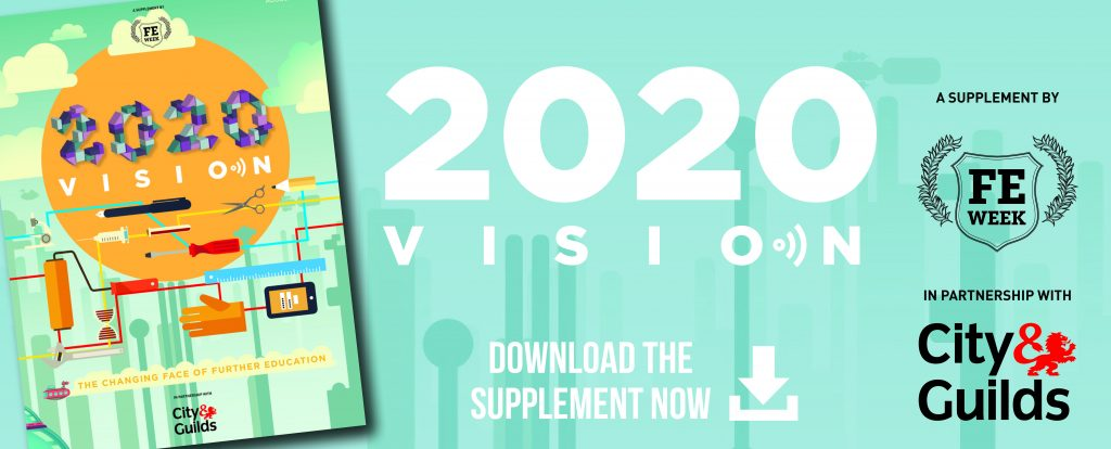 2020 VISION: The Changing Face of Further Education and Skills