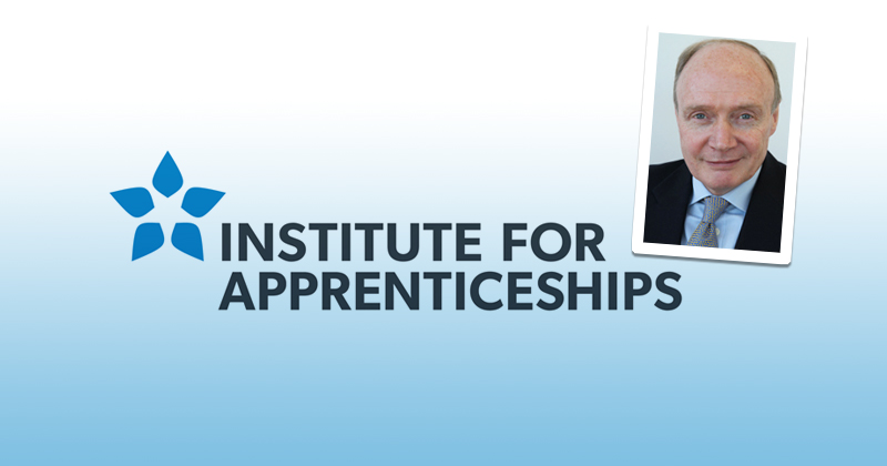 BREAKING: Institute for Apprenticeships appoints board member as chief executive