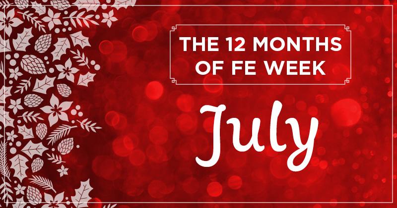 12 months of FE Week: July