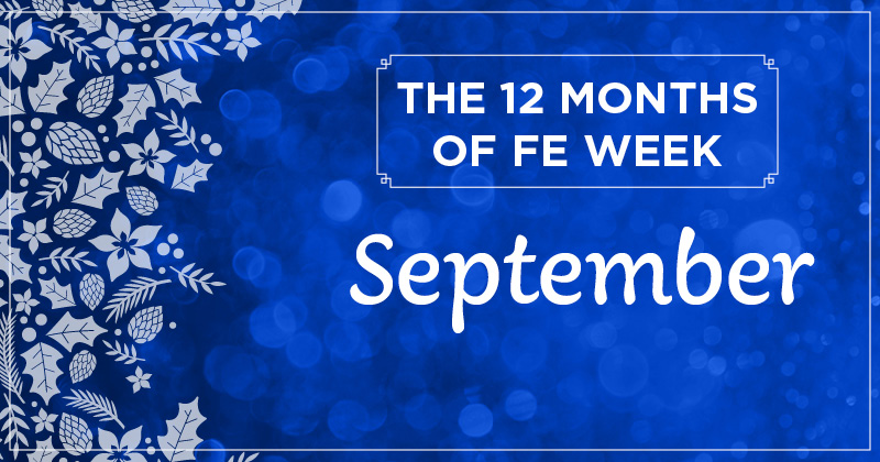 12 months of FE Week: September