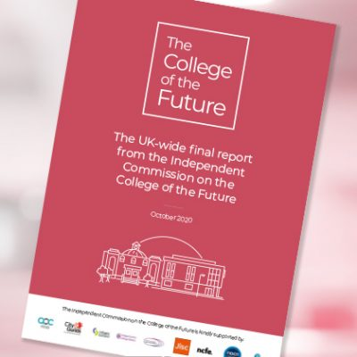 Independent Commission on the College of the Future releases final UK-wide report